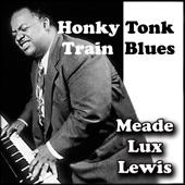 "Meade ""Lux"" Lewis - Honky Tonk Train Blues"