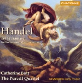 Catherine Bott, Purcell Quartet - Handel: Recitativo : Notte placida e cheta - Aria : Zeffiretti, deh!, venite