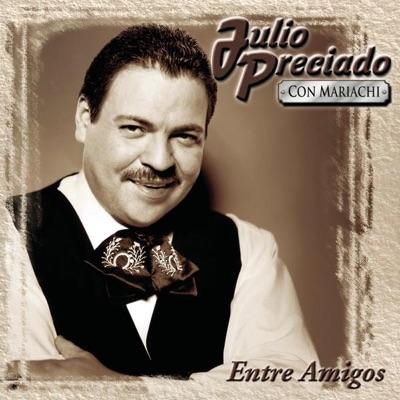 Entre Amigos: Julio Preciado - Julio Preciado