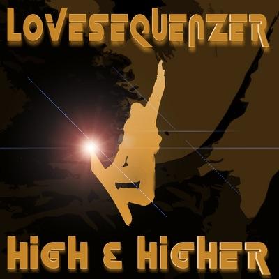 Lovesequenzer - High & Higher