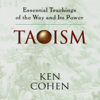 Taoism: Essential Teachings of the Way and Its Power - Ken Cohen