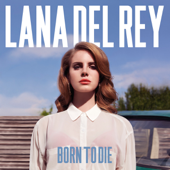 Born To Die-Lana Del Rey