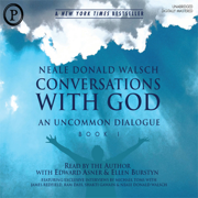 Conversations with God: An Uncommon Dialogue, Book 1, Volume 1