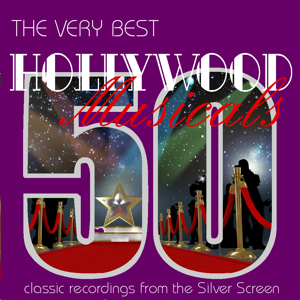 Various Artists - The Very Best Hollywood Musicals - 50 Classic Recordings from the Silver Screen