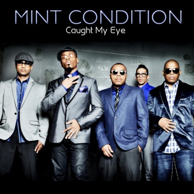 Caught My Eye - Single - Mint Condition