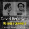 David Berkowitz, le fils de Sam: Dossiers criminels - John Mac