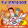 TV Friends Forever - TV Hits for Kids (Heidi, Pippi Langstrumpf, Nils Holgersson, Wickie, Biene Maja, Pinocchio, Alice Im Wunderland, Tom & Jerry) - Verschiedene Interpreten