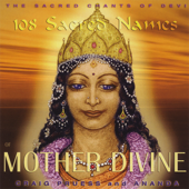 108 Sacred Names Of Mother Divine  Sacred Chants Of Devi-Craig Pruess & Ananda