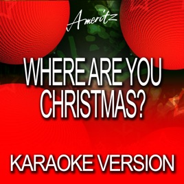 Where Are You Christmas? (In the Style of Faith Hill) [Karaoke ...