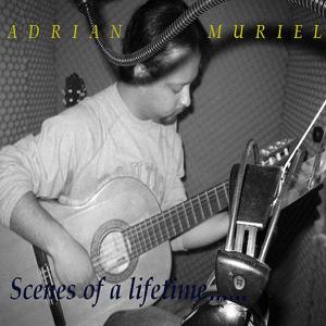 Adrian Muriel - Scenes Of A Lifetime