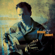 The Best of Ottmar Liebert - Luna Negra & Ottmar Liebert - Luna Negra & Ottmar Liebert
