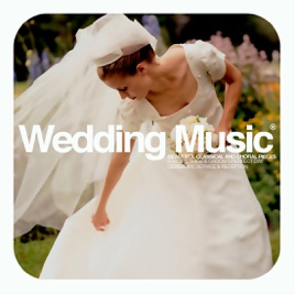 Wedding Music Beautiful Classical And Choral Pieces For The Bride Grooms Perfect Ceremony Service Reception Deluxe Edition