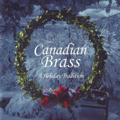 A Holiday Tradition - Canadian Brass album