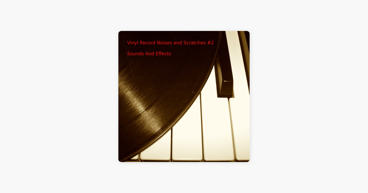 Vinyl Record Noises and Scratches 2 by Sounds and Effects on iTunes