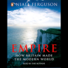 Niall Ferguson - Empire: The Rise and Demise of the British World Order artwork