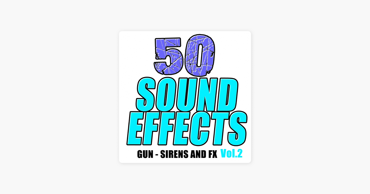 ‎50 Sounds Effects, Vol  2 by Sound Effects Fx and Soundtrack