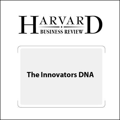 The Innovators DNA (Harvard Business Review) (Unabridged)