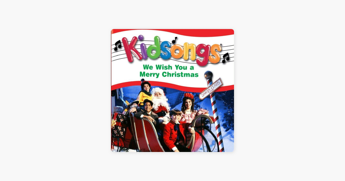 Kidsongs: We Wish You a Merry Christmas by Kidsongs on Apple Music