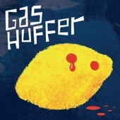 Gas Huffer - Hold The Roll