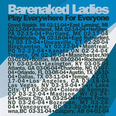 Play Everywhere for Everyone (Live in Hershey, PA, 02/15/04) - Barenaked Ladies