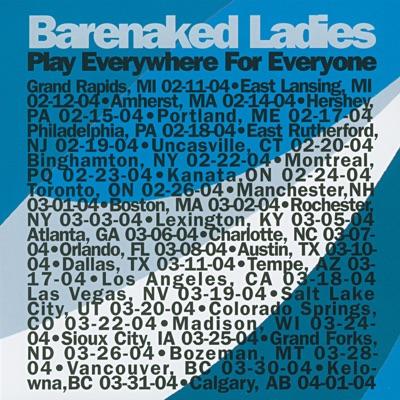 Play Everywhere for Everyone: Las Vegas, NV 3-19-04 (Live) - Barenaked Ladies