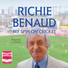 Richie Benaud - My Spin on Cricket (Unabridged) artwork