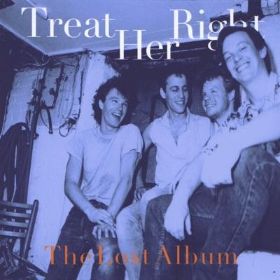 The Lost Album - Treat Her Right
