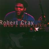 Robert Cray - I'd Rather Be a Wino