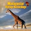 Madagascar - Vintage Recordings