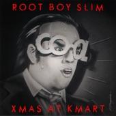 Root Boy Slim & The Sex Change Band - Xmas at K-Mart