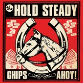 The Hold Steady - Chips Ahoy