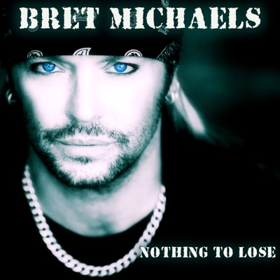 Nothing to Lose - Single - Bret Michaels