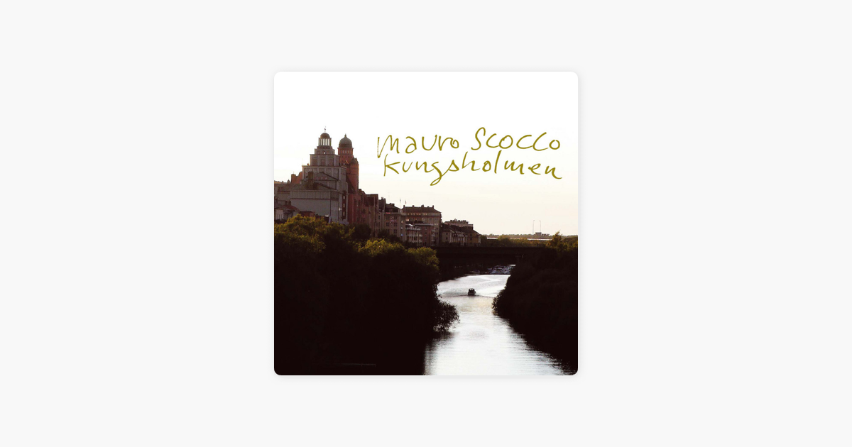 Kungsholmen - Single by Mauro Scocco on Apple Music