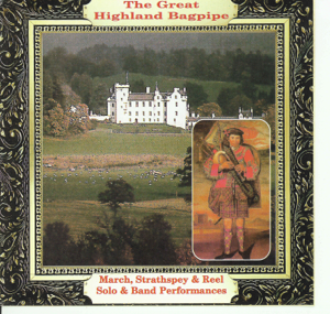 Various Artists - The Great Highland Bagpipe - March, Strathspey & Reel