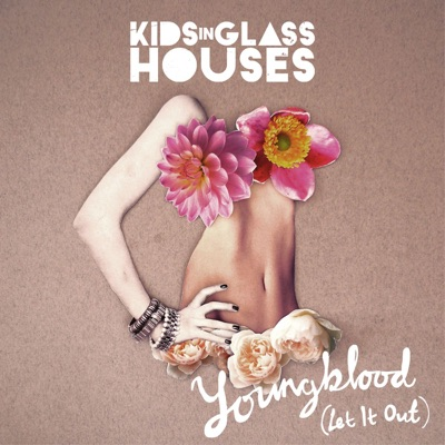 Youngblood (Let It Out) [Acoustic Version] - Single - Kids In Glass Houses