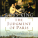 Ross King - The Judgment of Paris: The Revolutionary Decade that Gave the World Impressionism