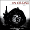 Lt. Col. Dave Grossman - On Killing: The Psychological Cost of Learning to Kill in War and Society (Unabridged) artwork