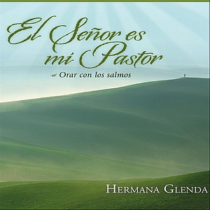 Hermana Glenda - Tu Eres Mi Lámpara (Salmo 18, 29-30)