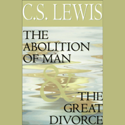 Download The Abolition of Man & The Great Divorce (Unabridged) Audio Book