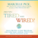 Marcelle Pick - Are You Tired and Wired?: Your Proven 30-Day Program for Overcoming Adrenal Fatigue and Feeling Fantastic