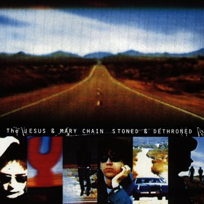 Stoned and Dethroned - The Jesus and Mary Chain