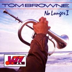 View album Tom Browne - No Longer I