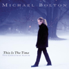 This Is the Time - The Christmas Album - Michael Bolton
