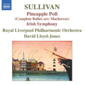 Sullivan: Pineapple Poll, Symphony in E - 'The Irish Symphony'