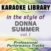 In the Style of Donna Summer - Vol. 1 (Karaoke - Professional Performance Tracks)