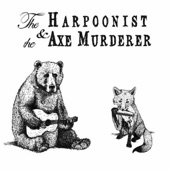 The Harpoonist & the Axe Murderer