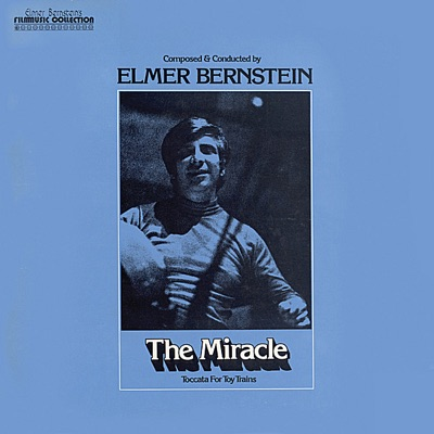Elmer Bernstein: The Miracle, Toccata for Toy Trains, To Kill a Mockingbird - Royal Philharmonic Orchestra