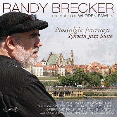 Nostalgic Journey - Tykocin Jazz Suite - Randy Brecker