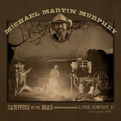 Campfire on the Road - Michael Martin Murphey