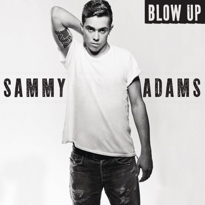 Blow Up - Single - Sammy Adams